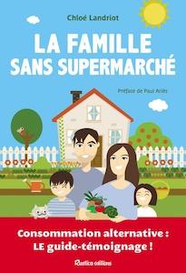 la famille sans supermarché consommation alternative