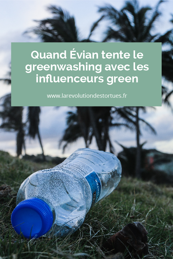 évian greenwashing influenceurs green